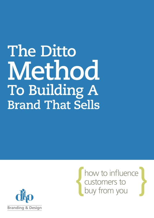 The Ditto Method to building a brand that sells, branding e-book for small businesses
