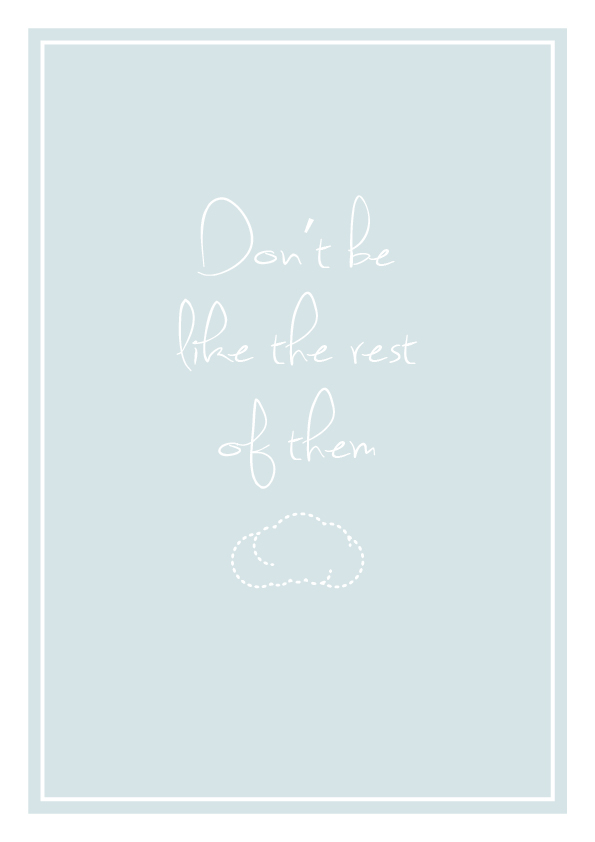 Don't be like the rest of them, typographic print by Dan Belton at Ditto