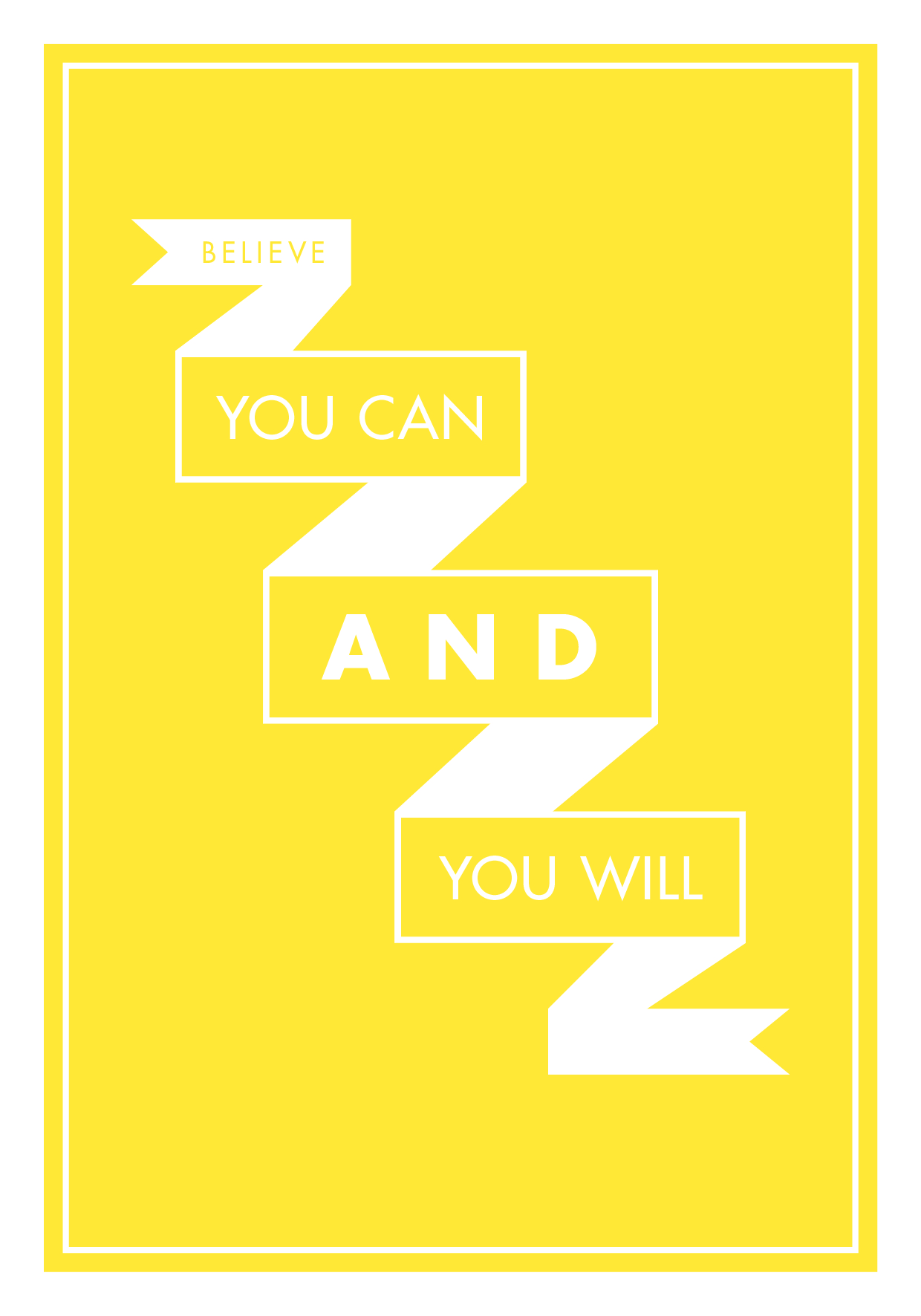 Believe You can and you will, Ditto Creative, Typographic Print