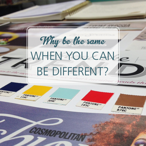 why-be-the-same-when-you-can-be-different